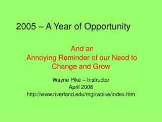 2005 – A Year of Opportunity	 And an  Annoying Reminder of our Need to Change and Grow