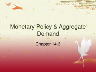 Monetary Policy & Aggregate  Demand