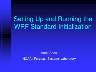 Setting Up and Running the WRF Standard Initialization