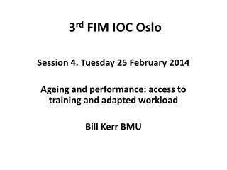3 rd  FIM IOC Oslo