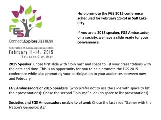 Help promote the FGS 2015 conference scheduled for February 11–14 in Salt Lake City.