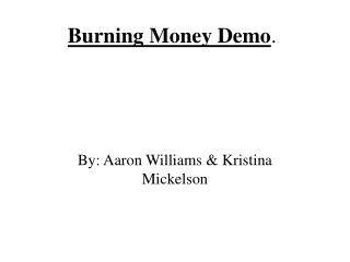 Burning Money Demo .
