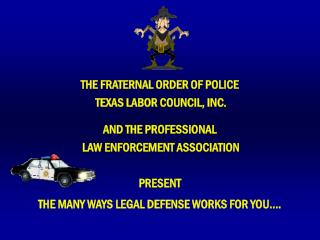 THE FRATERNAL ORDER OF POLICE  TEXAS LABOR COUNCIL, INC. AND THE PROFESSIONAL