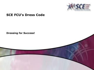 SCE FCU's Dress Code