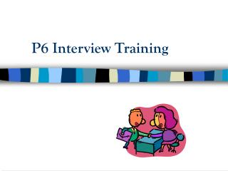 P6 Interview Training