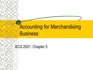 Accounting for Merchandising Business