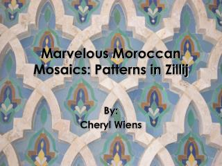 Marvelous Moroccan Mosaics: Patterns in Zillij