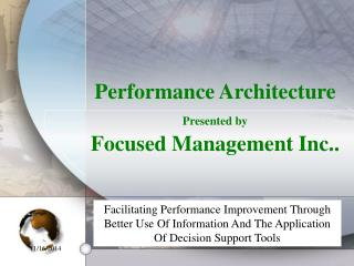 Performance Architecture Presented by Focused Management Inc..