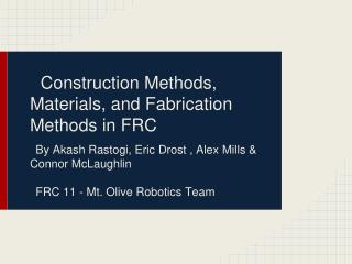 Construction Methods, Materials, and Fabrication Methods in FRC