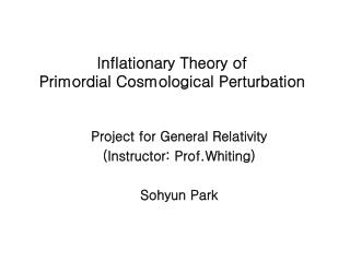 Inflationary Theory of  Primordial Cosmological Perturbation