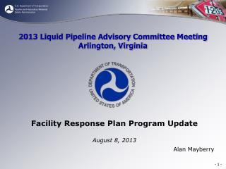 2013 Liquid Pipeline Advisory Committee Meeting Arlington, Virginia