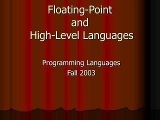 Floating-Point and  High-Level Languages