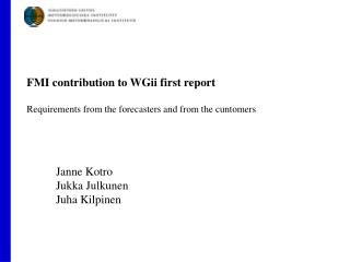 FMI contribution to WGii first report Requirements from the forecasters and from the cuntomers
