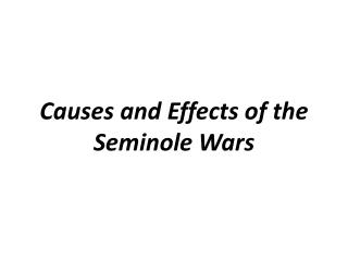 Causes and Effects of the Seminole Wars