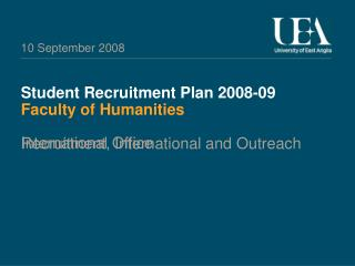 Student Recruitment Plan 2008-09 Faculty of Humanities