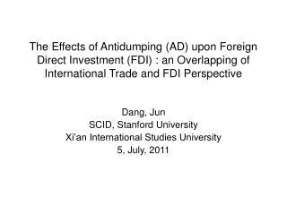 Dang, Jun  SCID, Stanford University Xi�an International Studies University   5, July, 2011