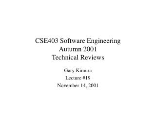 CSE403 Software Engineering Autumn 2001 Technical Reviews