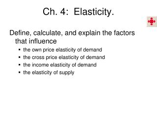 Ch. 4:  Elasticity.