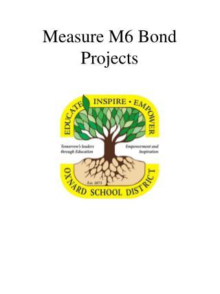 Measure M6 Bond Projects