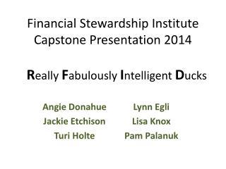 Financial Stewardship Institute Capstone Presentation 2014