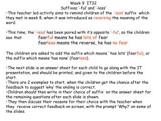 Week 9  IT32  Suffixes '-ful' and '-less'