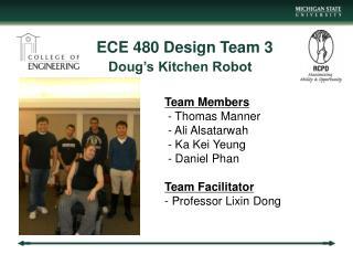 ECE 480 Design Team 3  Doug�s Kitchen Robot