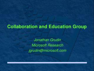 Collaboration and Education Group