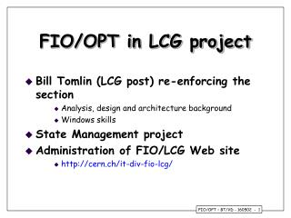 FIO/OPT in LCG project