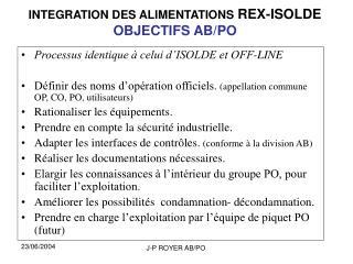 INTEGRATION DES ALIMENTATIONS  REX-ISOLDE OBJECTIFS AB/PO