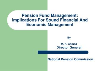 Pension Fund Management: Implications For Sound Financial And Economic Management