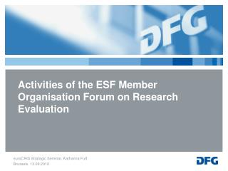 Activities of the ESF Member Organisation Forum on Research Evaluation