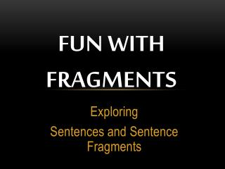 Fun  with Fragments
