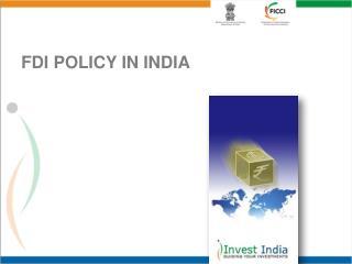 FDI POLICY IN  INDIA
