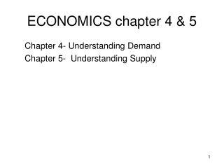ECONOMICS chapter 4 & 5
