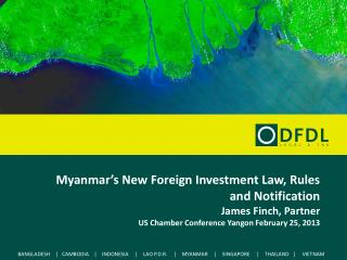 Myanmar's New Foreign Investment Law, Rules and Notification  James Finch, Partner