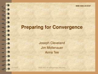 Preparing for Convergence