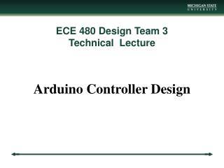 ECE 480 Design Team 3 Technical  Lecture