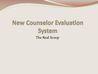 New Counselor Evaluation System