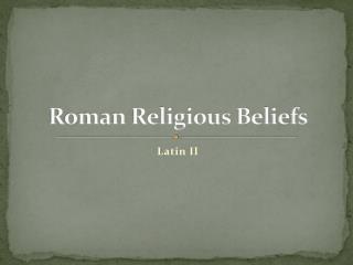 Roman Religious Beliefs
