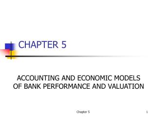 ACCOUNTING AND ECONOMIC MODELS OF BANK PERFORMANCE AND VALUATION