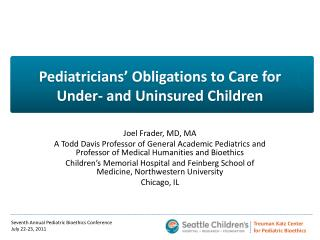 Pediatricians' Obligations to Care for Under- and Uninsured Children