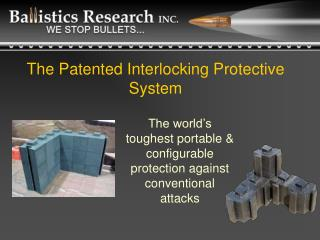 The Patented Interlocking Protective  System
