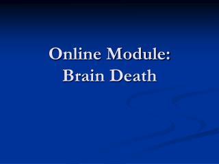 Online Module: Brain Death