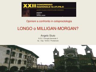 Opinioni a confronto in coloproctologia LONGO o MILLIGAN-MORGAN?