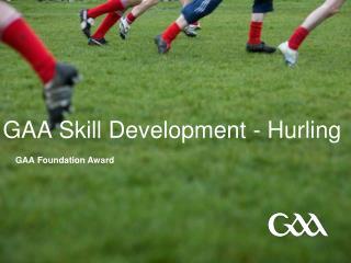 GAA Skill Development - Hurling
