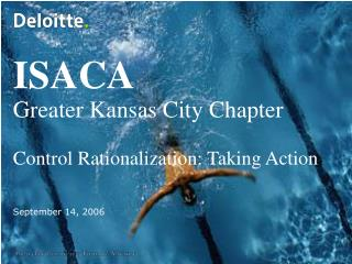 ISACA Greater Kansas City Chapter Control Rationalization: Taking Action September 14, 2006