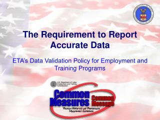 The Requirement to Report Accurate Data
