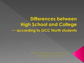 Differences between  High School and College  --  according to GCC North students