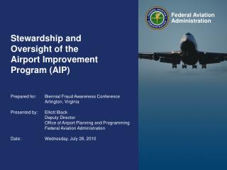 Stewardship and Oversight of the  Airport Improvement Program (AIP)
