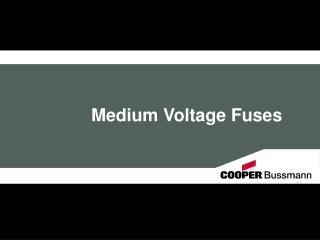 Medium Voltage Fuses